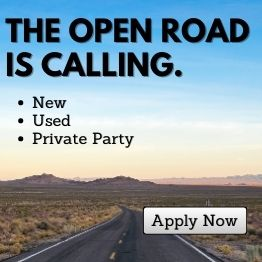 The Open Road is Calling. New, Used, Private Party. Apply Now.